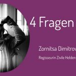 Zornitsa Dimitrova setzt sich für mehr Zivilcourage ein. Sie hat für Zivile Helden die Regie geführt.