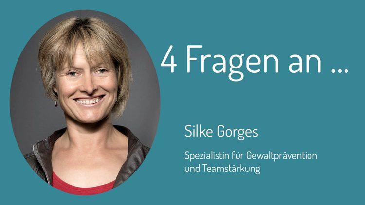 Beantwortet vier Fragen der Zivilen Helden: Silke Gorges hat ein Gewaltpräventionsprogramm und ist Coach, Expertin und Spezialistin für Gewaltprävention