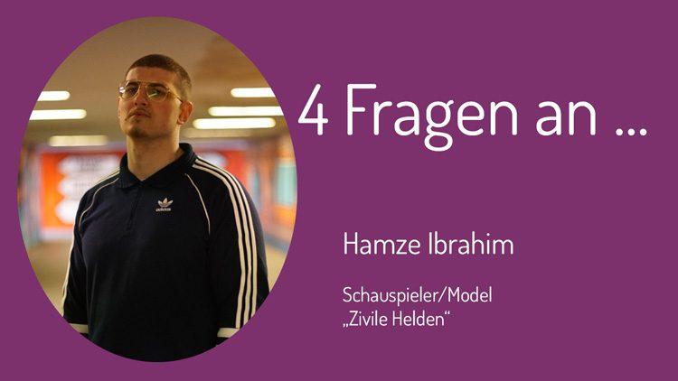 Die Themen Hass im Netz, Radikale Meinung und Zivilcourage stehen im Fokus der vier Fragen an Schauspieler Hamze Ibrahim