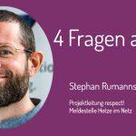 Vier Fragen an Stephan Ruhmannseder von der Meldestelle respect!